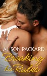 Breaking His Rules - Alison Packard