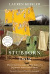 Stubborn Twig: Three Generations in the Life of a Japanese American Family - Lauren Kessler