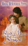 Blood Moon Over Bengal - Morag McKendrick Pippin