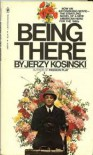 Being There - Kosinski,  Jerzy