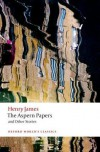 The Aspern Papers and Other Stories (Oxford World's Classics) - Henry James, Adrian Poole