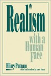 Realism with a Human Face - Hilary Putnam, James Conant