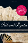 Pride and Prejudice: The Wild and Wanton Edition - Michelle M. Pillow, Annabella Bloom, Jane Austen