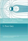 Theory of Space Plasma Microinstabilities - S. Gary, John Houghton, Alexander Dessler