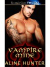 Vampire Mine: 3 (Alpha and Omega) - Aline Hunter