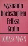 Wyznania hochsztaplera Feliksa Krulla - Thomas Mann