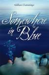 Somewhere in Blue - Gillian Cummings