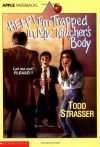 Help! I'm Trapped In My Teacher's Body - Todd Strasser