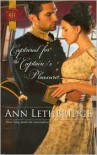 Captured for the Captain's Pleasure (Harlequin Historical Series #1073) - Ann Lethbridge