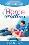 Home Matters (A Ripple Effect Romance Novella, Book 1) - Julie N. Ford