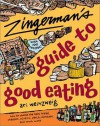 Zingerman's Guide to Good Eating: How to Choose the Best Bread, Cheeses, Olive Oil, Pasta, Chocolate, and Much More - Ari Weinzweig