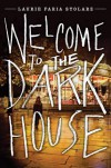 Welcome to the Dark House - Laurie Faria Stolarz