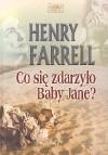 Co się zdarzyło Baby Jane? - Henry Farrell