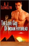 The Love God Of Indian Frybread - A. J. Llewellyn