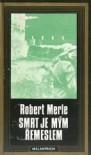 Smrt je mým řemeslem - Robert Merle, Vlastimil Fiala, Jarmila Fialová