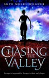 Chasing the Valley - Skye Melki-Wegner