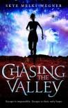 Chasing the Valley - Skye Melki-Wegner