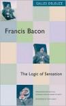 Francis Bacon: The Logic of Sensation - Gilles Deleuze