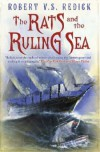 The Rats And The Ruling Sea (Chathrand Voyage, #2) - Robert V.S. Redick