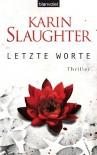 Letzte Worte: Thriller (German Edition) - Klaus Berr, Karin Slaughter