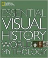 National Geographic Essential Visual History of World Mythology - National Geographic Society