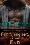Beginning of the End - Zayne Michaels