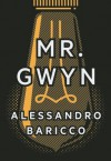 Mr Gwyn and Three Times at Dawn - Alessandro Baricco, Ann Goldstein