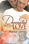 Decorated with Love - Parker  James