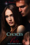 Choices of Fate (Fate Series) - S. Simone Chavous