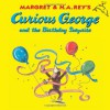 Curious George and the Birthday Surprise - Margret Rey, H.A. Rey, Martha Weston