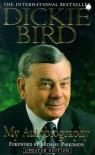 Dickie Bird: My Autobiography - Dickie Bird, Michael Parkinson, Keith Lodge