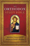 The Orthodox Study Bible: Ancient Christianity Speaks to Today's World - Anonymous