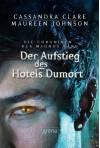 Der Aufstieg des Hotel Dumort: Die Chroniken des Magnus Bane (05) -  'Maureen Johnson', Cassandra Clare