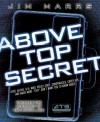 Above Top Secret: Uncover the Mysteries of the Digital Age - Jim Marrs