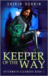 Keeper of the Way (Aftermath Cleaners #1) - Shirin Dubbin