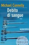 DEBITO DI SANGUE (Bestseller) (Italian Edition) - Michael Connelly, G. Montanari