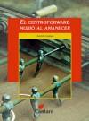El centroforward murió al amanecer - Agustín Cuzzani