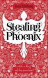 Stealing Phoenix - Joss Stirling