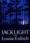 Jacklight - Louise Erdrich