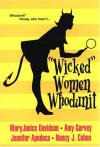 """Wicked"" Women Whodunit - MaryJanice Davidson, Amy Garvey, Jennifer Apodaca, Nancy J. Cohen"