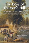 Boys of Diamond Hill: The Lives and Civil War Letters of the Boyd Family of Abbeville County, South Carolina -