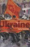 Ukraine: Birth of a Modern Nation - Serhy Yekelchyk