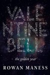 Valentine Bell: The Golden Year - Rowan Maness
