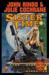 Sister Time (Posleen War: Cally's War, #2) - John Ringo, Julie Cochrane
