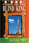 The Vision of the Blind King - Ako Eyong
