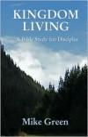 Kingdom Living - Mike Green