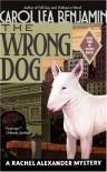 The Wrong Dog: A Rachel Alexander Mystery (Rachel Alexander & Dash Mysteries) - Carol Lea Benjamin