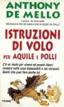 Istruzioni di volo per aquile e polli - Anthony De Mello