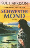 Schwester Mond (Taschenbuch) - Sue Harrison