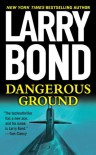 Dangerous Ground - Larry Bond